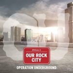 Operation Underground - Our Rock City