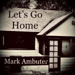 Mark Ambuter - Let's Go Home