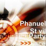 Phanuel St vil - Party Face