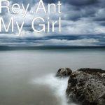 Rey.Ant. - My Girl