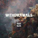 Keo - Withdrawals (feat. Slik)