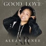 Aleah Renee - Good Love