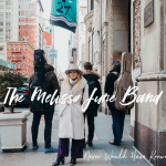 The Melissa June Band - Never Would Have Known