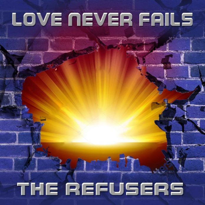 The Refusers - Love Never Fails