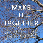 Fresh Breath - Make it Together
