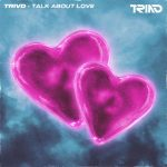 TRIVD - Talk About Love