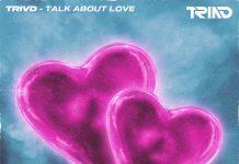 TRIVD - Talk About Love