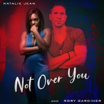 Natalie Jean and Rory Gardiner - Not Over You