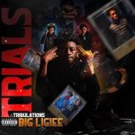 Big Ligiee - Trials and Tribulations