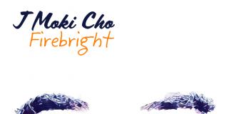 J Moki Cho - Firebright