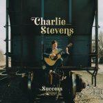 Charlie Stevens - Success