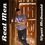 Wyatt Mcdonald - Real Men