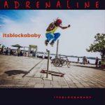 Itsblockababy Ft. eL Mifa - Adrenaline