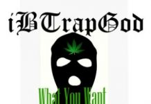 iBTrapGod - What You Want