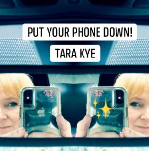Tara Kye - Put Your Phone Down