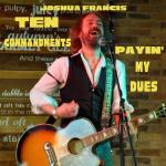 Joshua Francis - Ten Commandments/Payin' My Dues