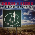 Chris Ising - All Roads Lead To You