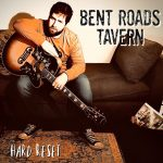 Bent Roads Tavern - Hard Reset