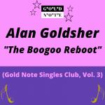 Alan Goldsher - The Boogoo Reboot
