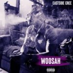 Eastside Cree - Woosah