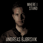 Andreas Bjørsvik - Where I Stand