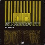 Bonka - Switch It