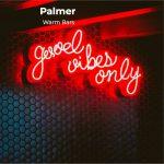 Palmer - Warm Bars (Single Release)