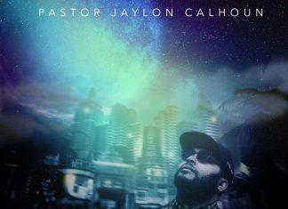 Pastor Jaylon Calhoun - Renew my Praise