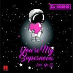 DJ Kosho - You're My Supernova feat. Yo Zi