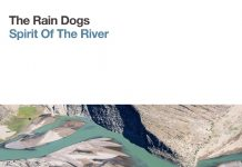 The Rain Dogs - Spirit Of The River