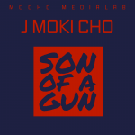 J Moki Cho - Son of a Gun