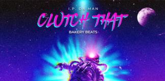 I.P. DA MAN - Clutch That