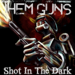 Them Guns - Shot In The Dark