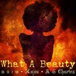 M.N.I.W, Kajim & A.E.Charles - What a Beauty
