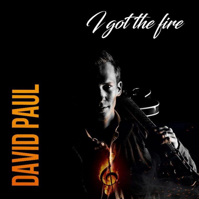 David Paul - I Got The Fire