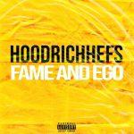 HoodRichHefs - Fame & Ego