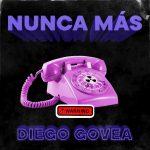Diego Govea - Nunca Más