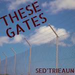 Sed'Trieaun - These Gates (ft. Post Gramm & Prime szn)