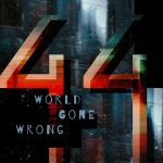 44 - World Gone Wrong