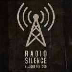 A Light Divided - Radio Silence