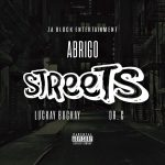 Abrigo - Streets Ft Dr C & Lucky Bucky Prod. By Master Pro