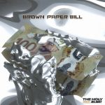 The Holy Feat. ELMNT - Brown Paper Bill
