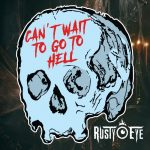 Rusty Eye - Can't Wait To Go To Hell