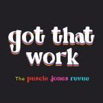 The Puscie Jones Revue - Got That Work