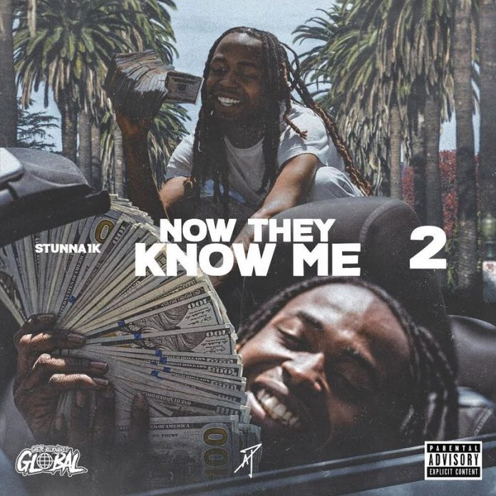 Stunna1k - Now They Know Me 2