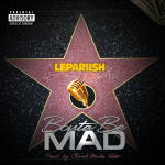 LePariish - Bouta Be Mad