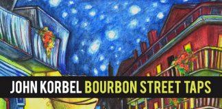 John Korbel - Bourbon Street Taps