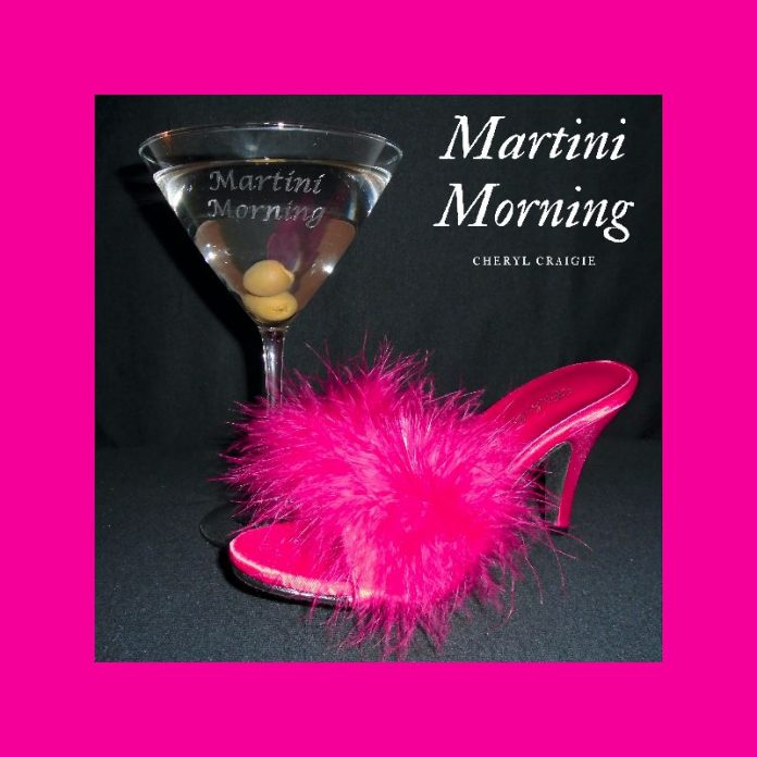 Cheryl Craigie - Martini Morning