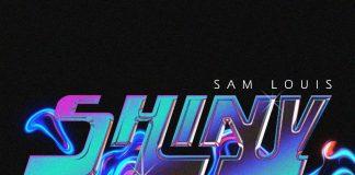 Sam Louis - Shiny