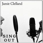 Jamie Clelland - Sing Out